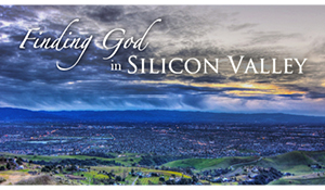 Featured Website: Finding God in Silicon Valley